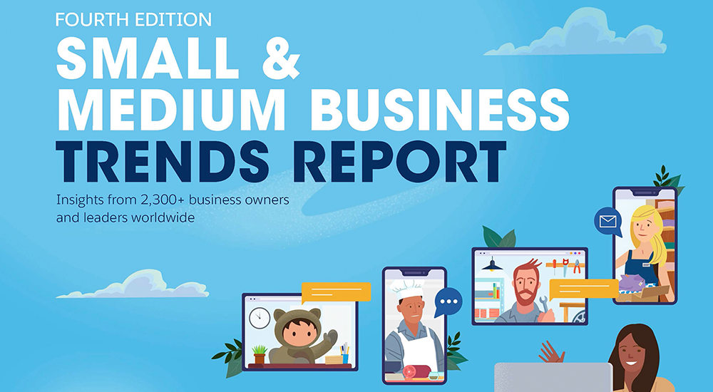 Salesforce Small & Medium Business Trends Report.